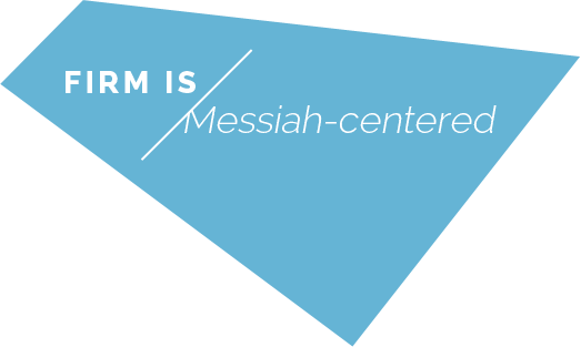 Firm is Messiah-centered